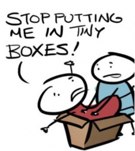 Stop putting me in Boxes